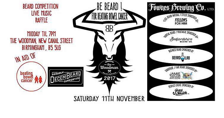 Be Beard! Black Country Beardsmen & Bearded Birmingham's Beard & Moustache Competition, Raffle and Live Music in aid of Beating Bowel Cancer at The Woodman, New Canal St, Birmingham, B5 5LG is on Saturday 11 November from 12pm
