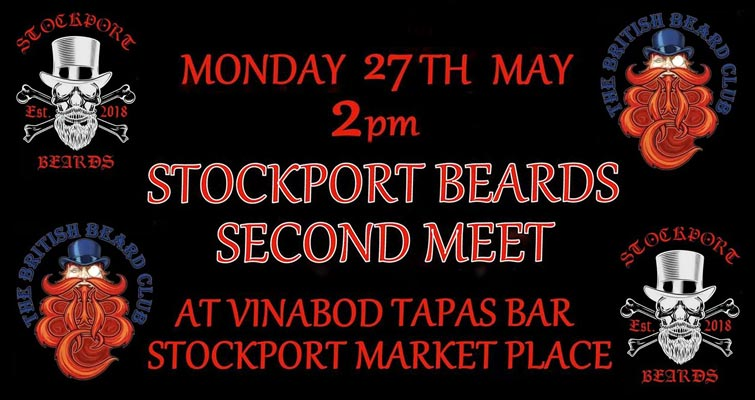 Stockport Beards Second Meet is on Monday 27th May 'Bank Holiday'. Meeting At Vinabod Tapas Bar, Stockport Market Place From 2pm. Stockport Beards is Stockport's Member Thatch of The British Beard Club